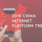 GENCYCHINA'S 2019 CHINA INTERNET PLATFORM TRENDS