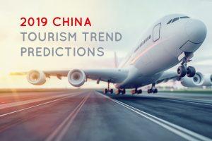 2019 CHINA TOURISM TREND PREDICTIONS - AgencyChina